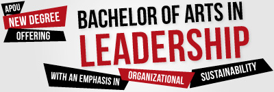 APOU New Degree Offering Bachelor of Arts in Leadership: with an emphasis in Organizational Sustainability